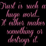 Make and Destroy Trust Quotes