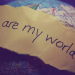 You Are My World Tumblr Love Image