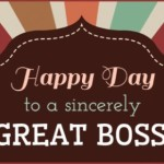 Happy day to a sincerely Great boss